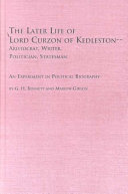 The Later Life of Lord Curzon of Kedleston  aristocrat  Writer  Politician  Statesman Book