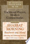 My People s Prayer Book  Shabbat morning  Shacharit and Musaf  morning and additional services