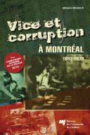 Vice et corruption à Montréal 1892-1970