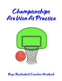 Championships Are Won At Practice