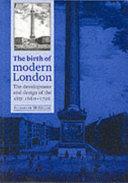 The Birth of Modern London