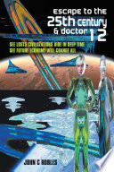 Escape to the 25th Century   Doctor 12 Book