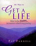 101 Ways to Get a Life