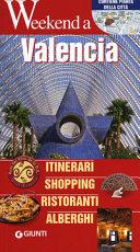 Guida Turistica Valencia. Itinerari, shopping, ristoranti, alberghi Immagine Copertina