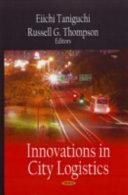 Innovations in City Logistics