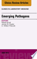 Emerging Pathogens, An Issue of Clinics in Laboratory Medicine, E-Book