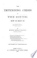 The Impending Crisis of the South Book