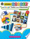 """""""Using Google and Google Tools in the Classroom"""" by Midge Frazel"""