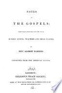 """""""Notes on the Gospels: Principally Designed for the Use of Sunday School Teachers and Bible Classes"""" by Albert Barnes"""