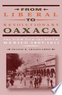 From Liberal To Revolutionary Oaxaca
