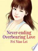 Never ending Overbearing Love