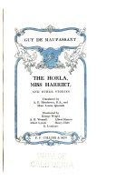 The Horla  Miss Harriet  and other stories