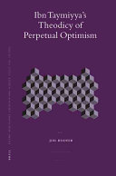 Ibn Taymiyya s Theodicy of Perpetual Optimism