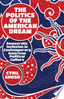 The Politics Of The American Dream Book