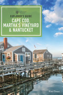 Explorer s Guide Cape Cod  Martha s Vineyard    Nantucket  11th Edition   Explorer s Complete
