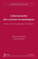 Cybersécurité des acteurs économiques - risques, réponses stratégiques et juridiques