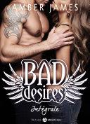 Bad Desires - L'intégrale
