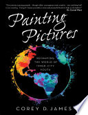 Painting Pictures Reframing The World Of Inner City Youth