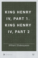 King Henry IV, part 1. King Henry IV, part 2
