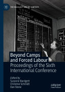 Beyond Camps and Forced Labour