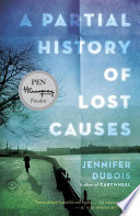 A Partial History of Lost Causes Book