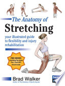 The Anatomy of Stretching  Second Edition