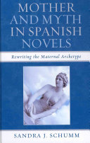 Mother and Myth in Spanish Novels