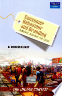 Consumer Behaviour And Branding: Concepts, Readings And Cases-The Indian Context