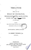 A Treatise on the Law of Bills of Exchange  Promissory notes  Bank notes  Bankers  Notes  and Checks on Bankers  in Scotland