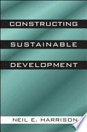Constructing Sustainable Development