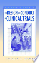 A Manager s Guide to the Design and Conduct of Clinical Trials Book