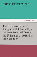 The Relations Between Religion and Science Eight Lectures Preached Before the University of Oxford in the Year 1884 [Pdf/ePub] eBook