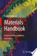 """Materials Handbook: A Concise Desktop Reference"" by François Cardarelli"
