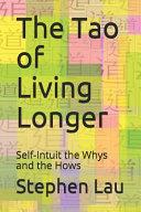 The TAO of Living Longer