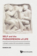 Pdf Self And The Phenomenon Of Life: A Biologist Examines Life From Molecules To Humanity Telecharger