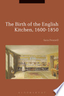 The Birth of the English Kitchen  1600 1850