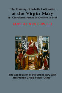 The Training of Isabella I of Castile as the Virgin Mary by Churchman Martin de Cordoba in 1468