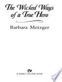 The Wicked Ways of a True Hero