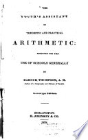 The Youth's Assistant in Theoretic and Practical Arithmetic