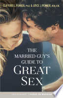 """The Married Guy's Guide to Great Sex"" by Clifford L. Penner, Joyce J. Penner"