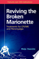 Reviving the Broken Marionette  Treatments for CFS ME and Fibromyalgia