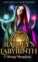 Radley s Labyrinth for Horny Monsters