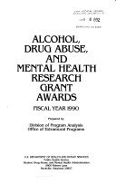 Alcohol  drug abuse  mental health  research grant awards  1990  publ 1991