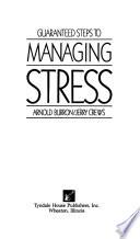 Guaranteed Steps to Managing Stress