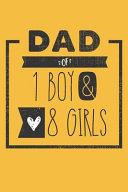 DAD of 1 BOY   8 GIRLS