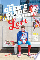 The Geek s Guide to Unrequited Love