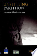 Unsettling Partition: Literature, Gender, Memory