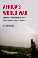 Africa's World War: Congo, the Rwandan Genocide, and the Making of a ...