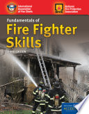 """Fundamentals of Fire Fighter Skills"" by David Schottke, National Fire Protection Association, International Association of Fire Chiefs"