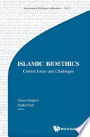 Islamic Bioethics Current Issues And Challenges Book PDF